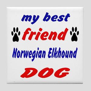 My Best Friend Norwegian Elkhound Dog Tile Coaster