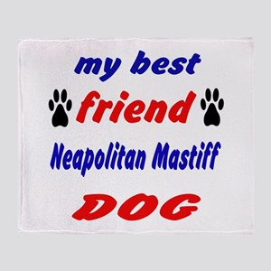 My Best Friend Neapolitan Mastiff Do Throw Blanket