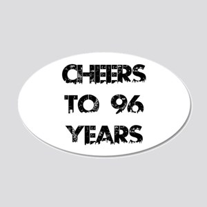 Cheers To 96 Years Designs 20x12 Oval Wall Decal