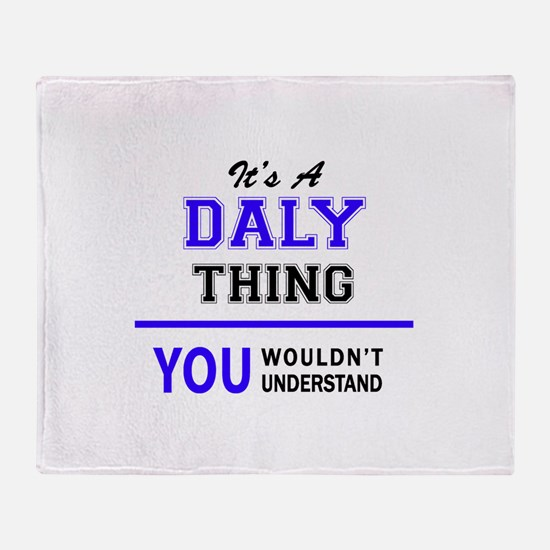It's DALY thing, you wouldn't unders Throw Blanket