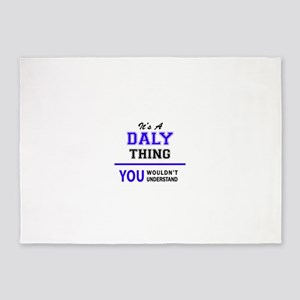 It's DALY thing, you wouldn't under 5'x7'Area Rug