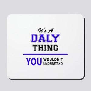 It's DALY thing, you wouldn't understand Mousepad