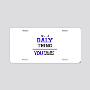 It's DALY thing, you wouldn Aluminum License Plate