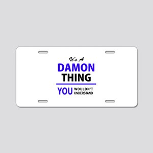 It's DAMON thing, you would Aluminum License Plate