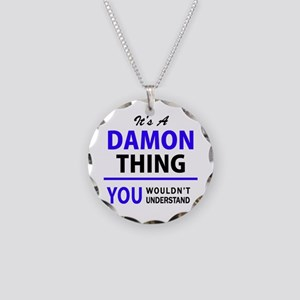 It's DAMON thing, you wouldn Necklace Circle Charm