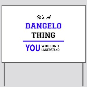 It's DANGELO thing, you wouldn't underst Yard Sign