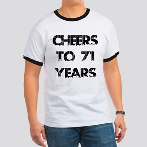 Cheers To 71 Years Designs Ringer T