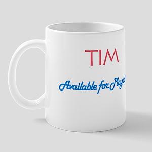Tim - Available for Playdates Mug