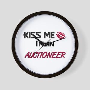 Kiss Me I'm a AUCTIONEER Wall Clock