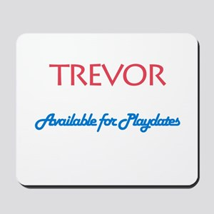 Trevor - Available for Playda Mousepad