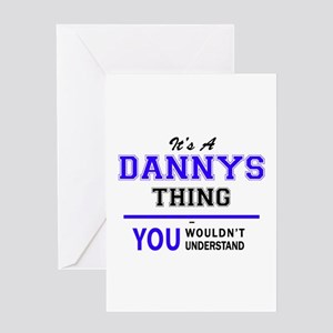 It's DANNYS thing, you wouldn't und Greeting Cards