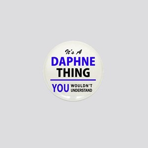 It's DAPHNE thing, you wouldn't unders Mini Button