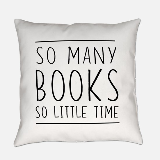 So Many Books So Little Time Everyday Pillow