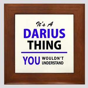 It's DARIUS thing, you wouldn't unders Framed Tile