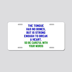 The Tongue Has no Bones Des Aluminum License Plate