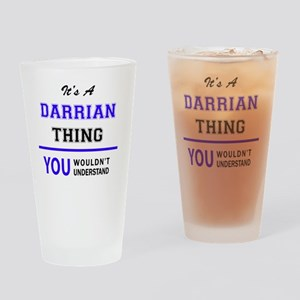 It's DARRIAN thing, you wouldn't un Drinking Glass