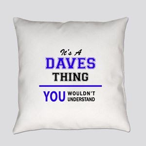 It's DAVES thing, you wouldn't und Everyday Pillow