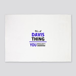It's DAVIS thing, you wouldn't unde 5'x7'Area Rug