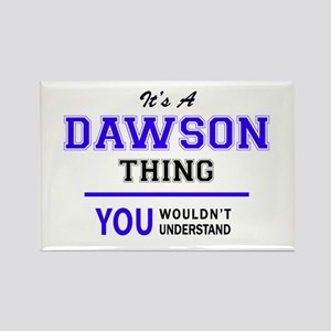 It's DAWSON thing, you wouldn't understand Magnets