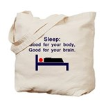 Sleep is good Tote Bag