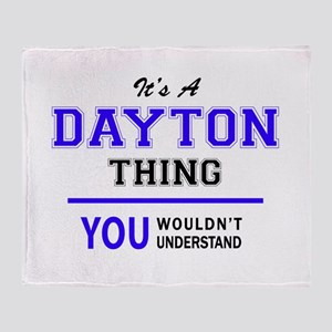 It's DAYTON thing, you wouldn't unde Throw Blanket