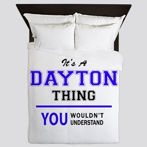 It's DAYTON thing, you wouldn't unders Queen Duvet