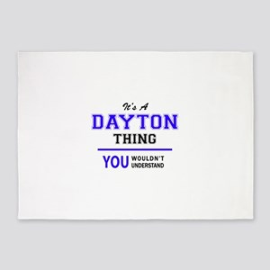 It's DAYTON thing, you wouldn't und 5'x7'Area Rug