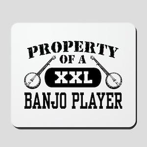 Property of a Banjo Player Mousepad