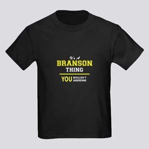BRANSON thing, you wouldn't understand ! T-Shirt