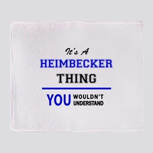 It's a HEIMBECKER thing, you wouldn' Throw Blanket