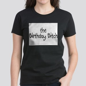 The Birthday Bitch T-Shirt