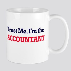 Trust me, I'm the Accountant Mugs