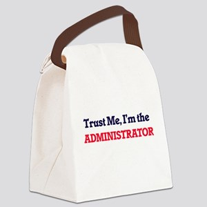 Trust me, I'm the Administrator Canvas Lunch Bag