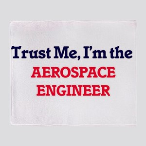 Trust me, I'm the Aerospace Engineer Throw Blanket