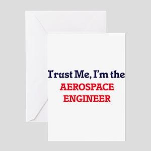 Trust me, I'm the Aerospace Enginee Greeting Cards