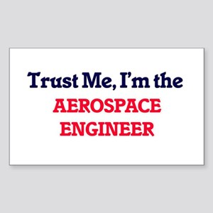 Trust me, I'm the Aerospace Engineer Sticker