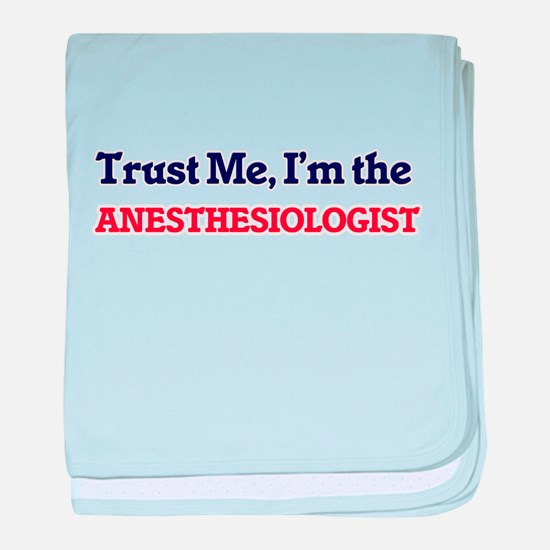 Trust me, I'm the Anesthesiologist baby blanket