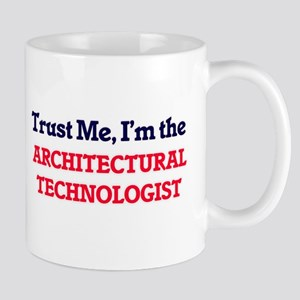 Trust me, I'm the Architectural Technologist Mugs