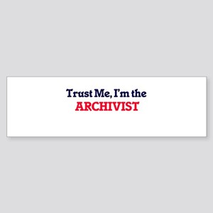 Trust me, I'm the Archivist Bumper Sticker