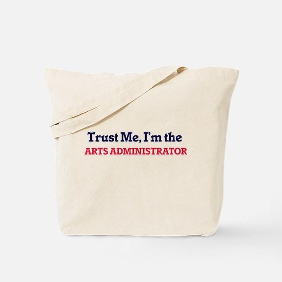 Trust me, I'm the Arts Administrator Tote Bag