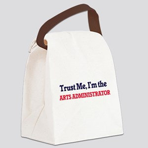 Trust me, I'm the Arts Administra Canvas Lunch Bag