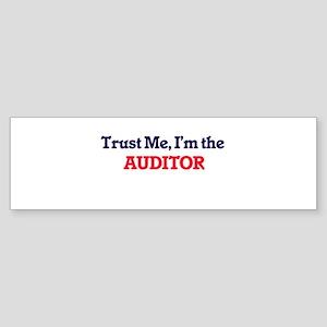 Trust me, I'm the Auditor Bumper Sticker