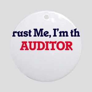 Trust me, I'm the Auditor Round Ornament
