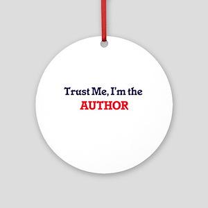 Trust me, I'm the Author Round Ornament