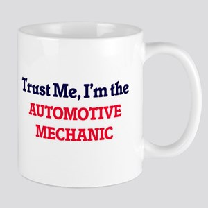 Trust me, I'm the Automotive Mechanic Mugs