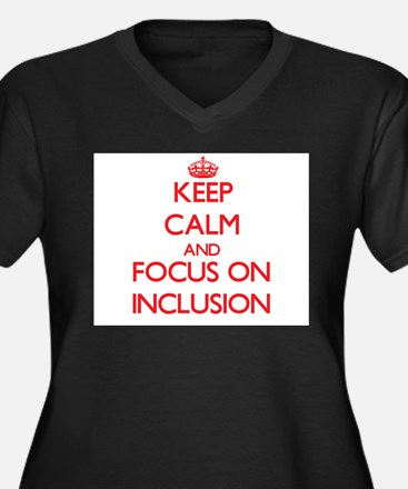 Keep Calm and focus on Inclusion Plus Size T-Shirt