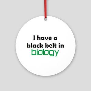 biology black belt Round Ornament