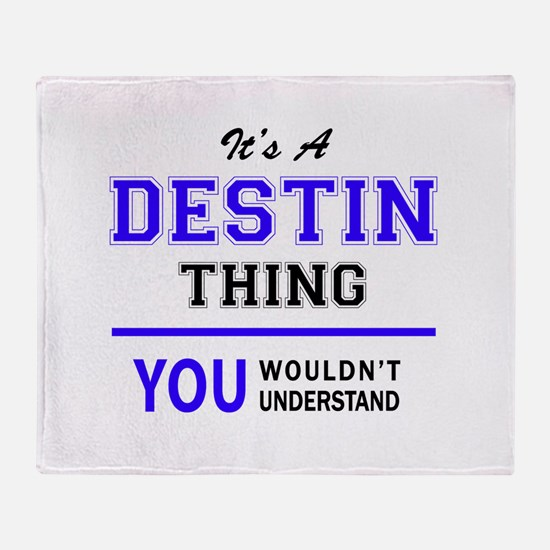It's DESTIN thing, you wouldn't unde Throw Blanket
