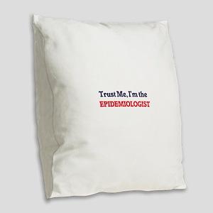 Trust me, I'm the Epidemiologi Burlap Throw Pillow