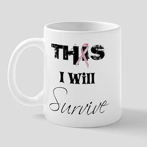 THIS I Will Survive Mug